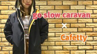 新作☆go slow×Cafetty