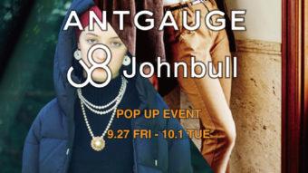 JOHN BULL&ANTGAUGE ポップアップイベント開催!