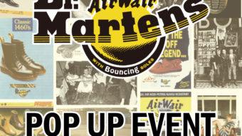 '' Dr.martens '' POP UP EVENT START!